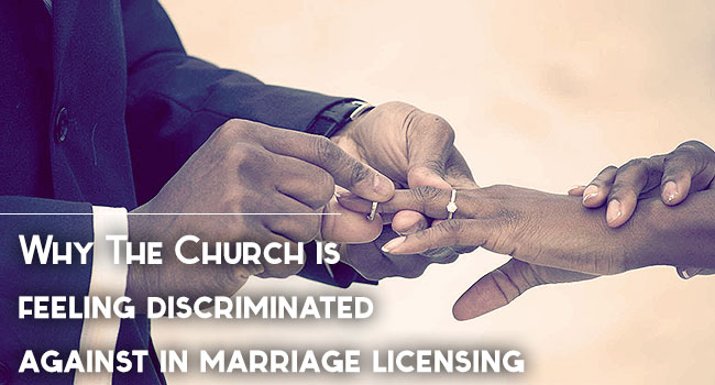 Why the Church Feels Discriminated Against in Marriage Licensing